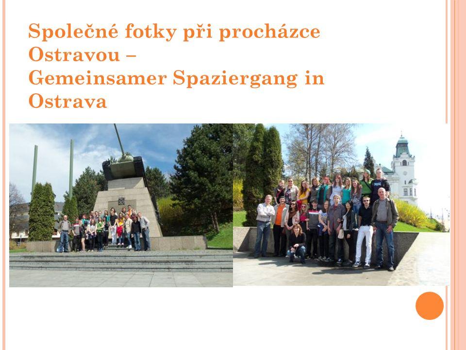 Společné fotky při procházce Ostravou – Gemeinsamer Spaziergang in Ostrava