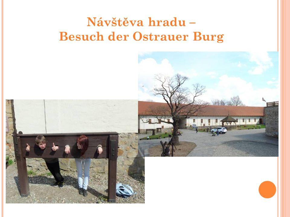 Návštěva hradu – Besuch der Ostrauer Burg