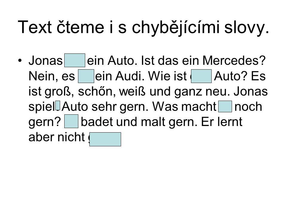 Text čteme i s chybějícími slovy. Jonas hat ein Auto.