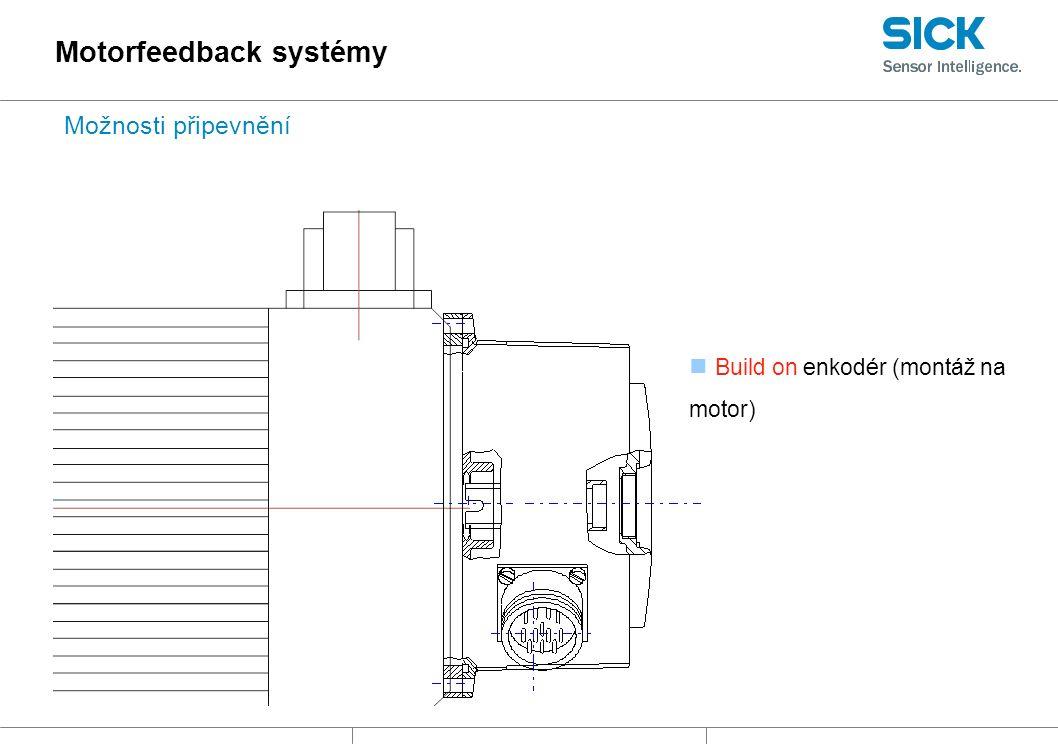 Možnosti připevnění Build on enkodér (montáž na motor) Motorfeedback systémy