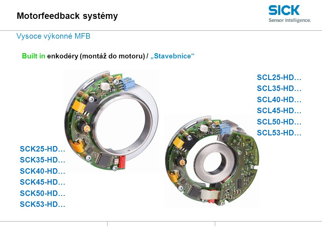 """Built in enkodéry (montáž do motoru) / """"Stavebnice SCK25-HD… SCK35-HD… SCK40-HD… SCK45-HD… SCK50-HD… SCK53-HD… SCL25-HD… SCL35-HD… SCL40-HD… SCL45-HD… SCL50-HD… SCL53-HD… Motorfeedback systémy Vysoce výkonné MFB"""