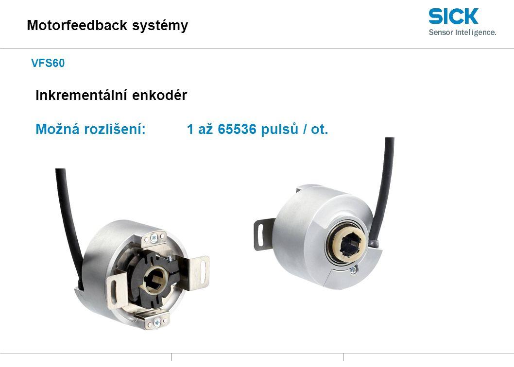 VFS60 Inkrementální enkodér Možná rozlišení:1 až 65536 pulsů / ot. Motorfeedback systémy