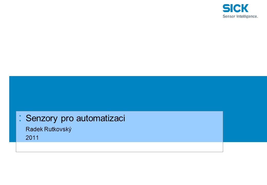: Senzory pro automatizaci Radek Rutkovský 2011