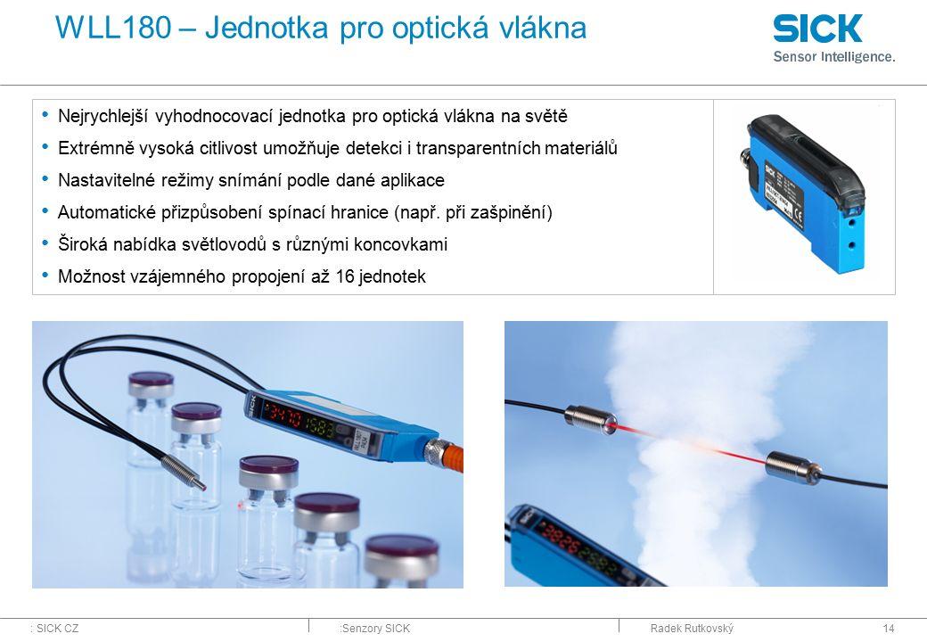 : SICK CZ:Senzory SICKRadek Rutkovský14 WLL180 – Jednotka pro optická vlákna Nejrychlejší vyhodnocovací jednotka pro optická vlákna na světě Extrémně