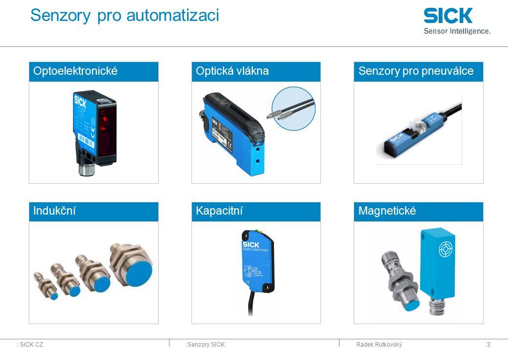 : SICK CZ:Senzory SICKRadek Rutkovský3 Senzory pro pneuválce Kapacitní Senzory pro automatizaci Optoelektronické MagnetickéIndukční Optická vlákna