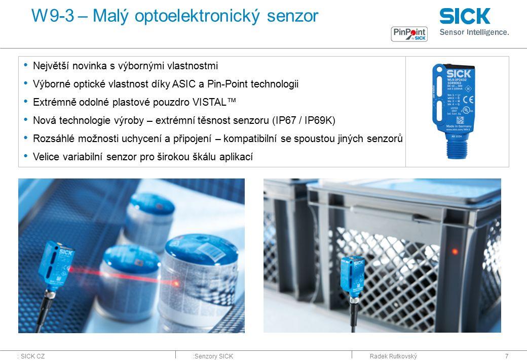 : SICK CZ:Senzory SICKRadek Rutkovský7 W9-3 – Malý optoelektronický senzor Největší novinka s výbornými vlastnostmi Výborné optické vlastnost díky ASI