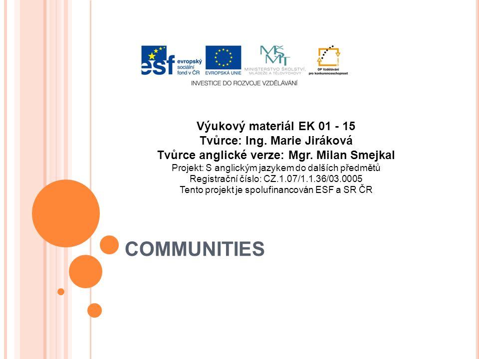 COMMUNITIES Výukový materiál EK 01 - 15 Tvůrce: Ing.