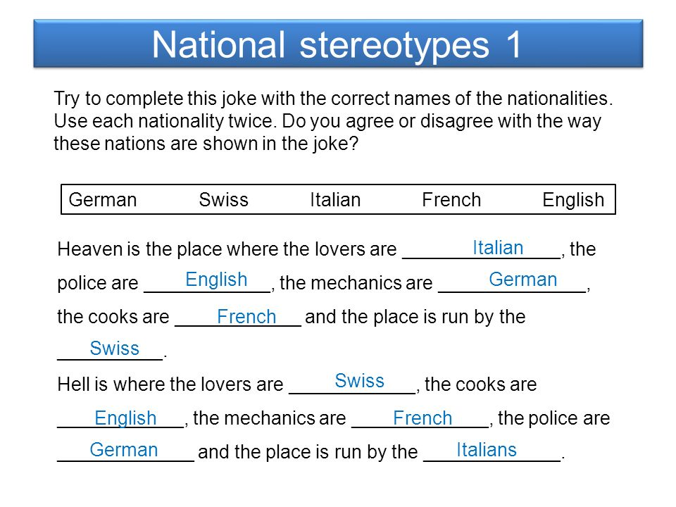 National stereotypes 2  Work in pairs / groups and try to characterize the following nations.