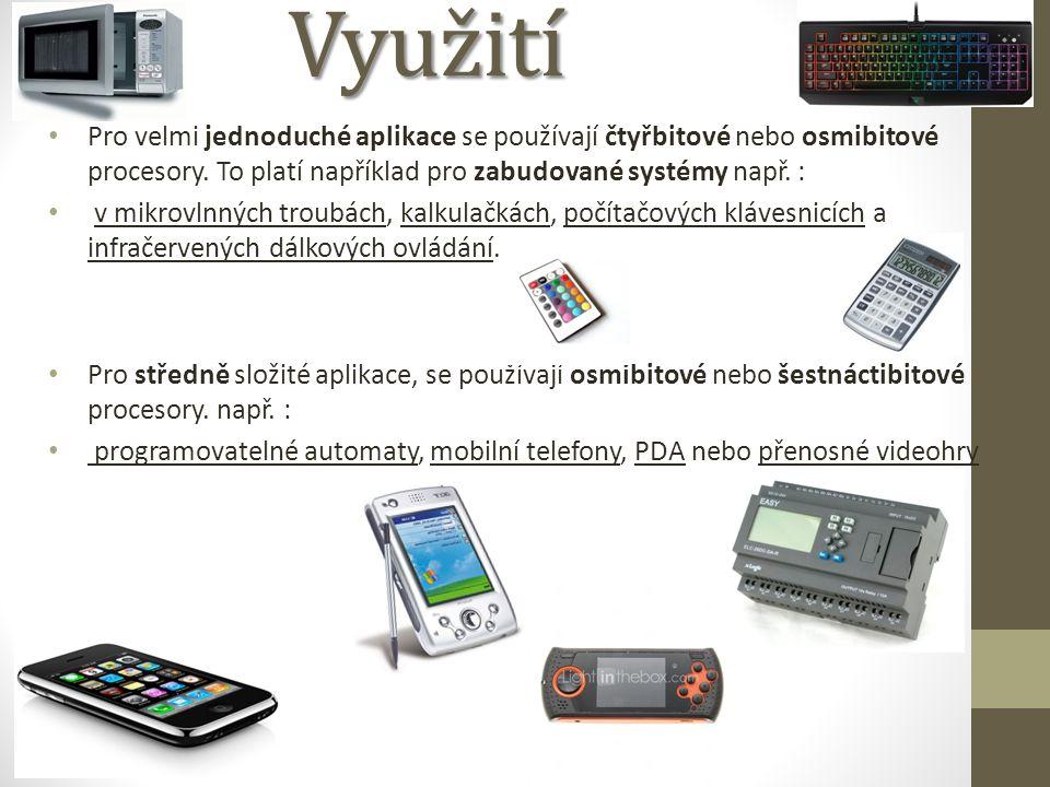 Využití Pro velmi jednoduché aplikace se používají čtyřbitové nebo osmibitové procesory.