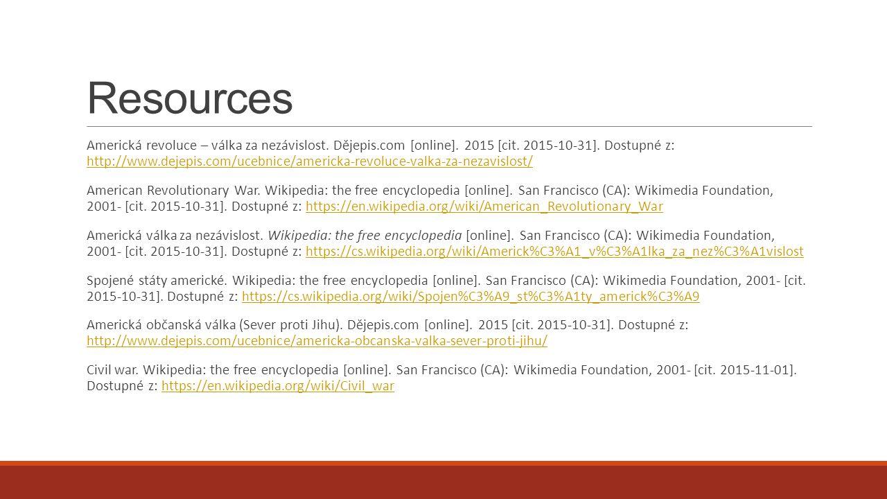 Resources Americká revoluce – válka za nezávislost. Dějepis.com [online]. 2015 [cit. 2015-10-31]. Dostupné z: http://www.dejepis.com/ucebnice/americka