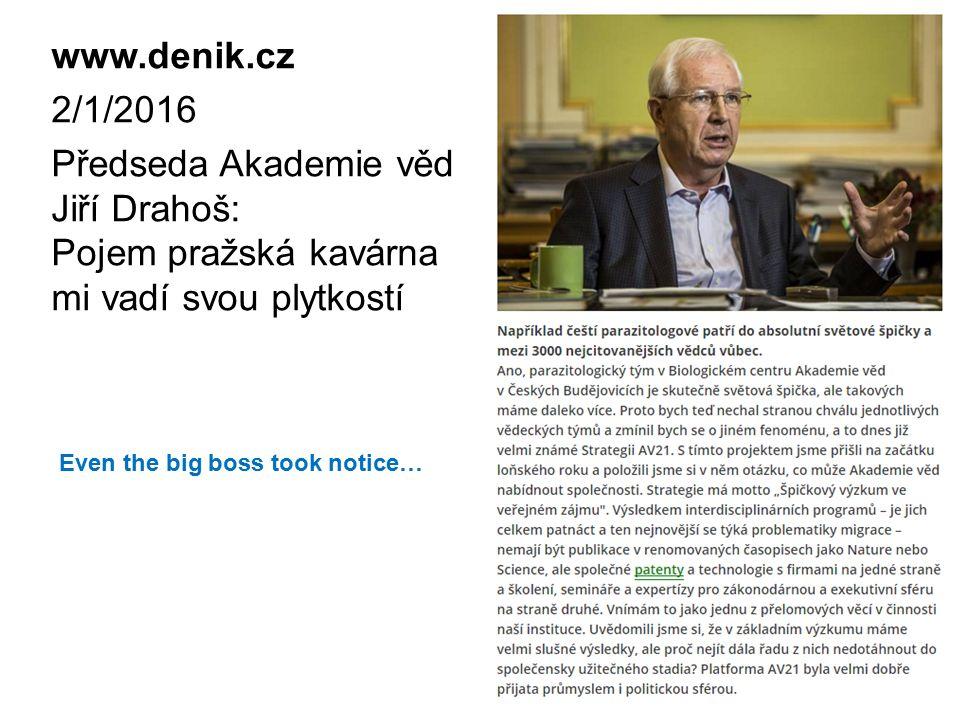 www.denik.cz 2/1/2016 Předseda Akademie věd Jiří Drahoš: Pojem pražská kavárna mi vadí svou plytkostí Even the big boss took notice…