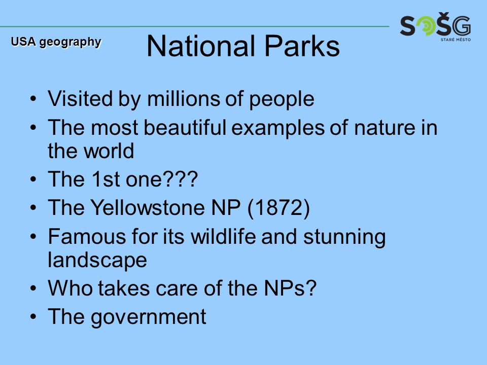 National Parks Visited by millions of people The most beautiful examples of nature in the world The 1st one .