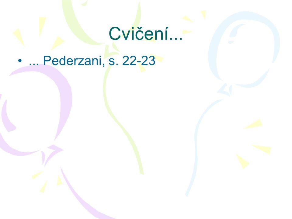 Cvičení...... Pederzani, s. 22-23
