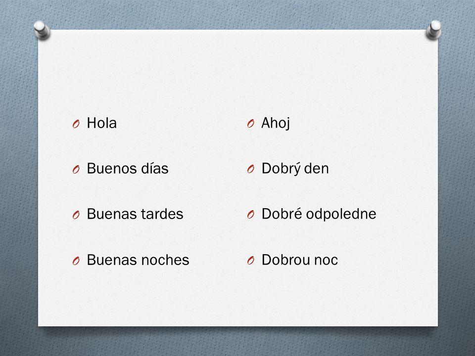 Fráze – přiřaďte české fráze ke španělským: O Cómo estás.