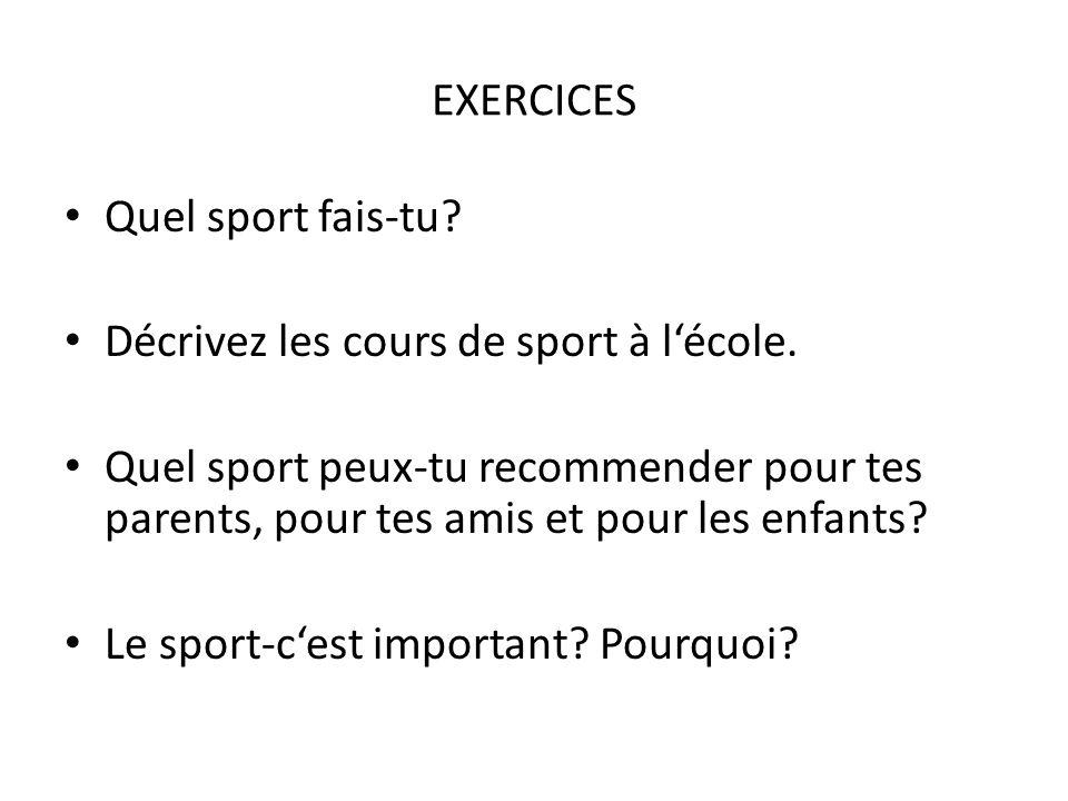 EXERCICES Quel sport fais-tu.Décrivez les cours de sport à lécole.