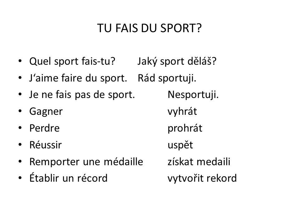 TU FAIS DU SPORT.Quel sport fais-tu?Jaký sport děláš.