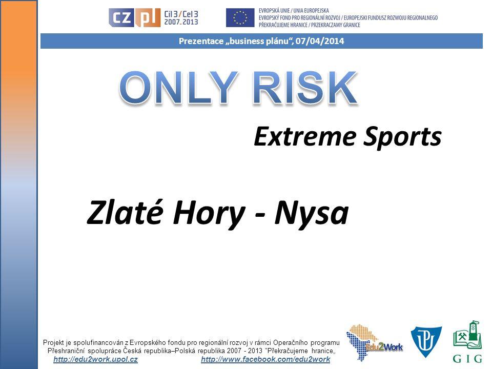 Extreme Sports Zlaté Hory - Nysa Projekt je spolufinancován z Evropského fondu pro regionální rozvoj v rámci Operačního programu Přeshraniční spoluprá
