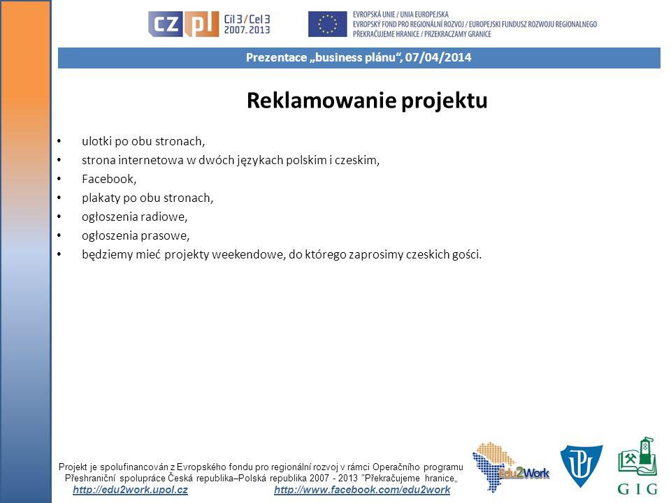 Reklamowanie projektu ulotki po obu stronach, strona internetowa w dwóch językach polskim i czeskim, Facebook, plakaty po obu stronach, ogłoszenia radiowe, ogłoszenia prasowe, będziemy mieć projekty weekendowe, do którego zaprosimy czeskich gości.