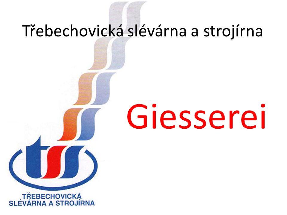 Třebechovická slévárna a strojírna Giesserei