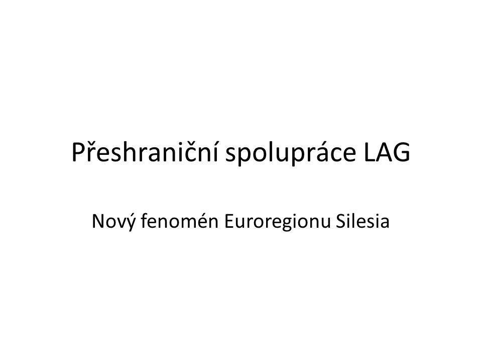 Co je LAG LAG – Local Action Group, v ČR MAS – místní akční skupina RP LGD – lokalna grupa dzialania je dobrovolné uskupení lidí s právní subjektivitou, které sdružuje veřejný, podnikatelský a neziskový sektor ve venkovské oblasti.