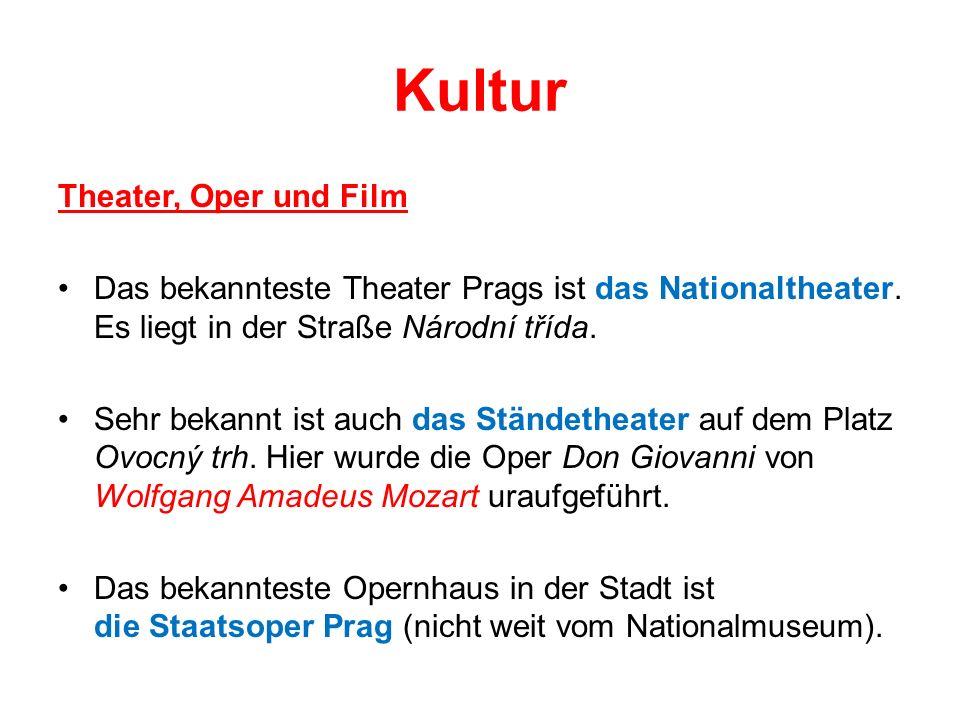 Kultur Theater, Oper und Film Das bekannteste Theater Prags ist das Nationaltheater. Es liegt in der Straße Národní třída. Sehr bekannt ist auch das S