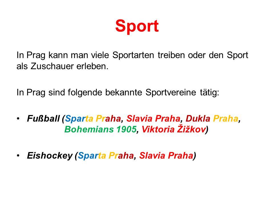 Sport In Prag kann man viele Sportarten treiben oder den Sport als Zuschauer erleben. In Prag sind folgende bekannte Sportvereine tätig: Fußball (Spar