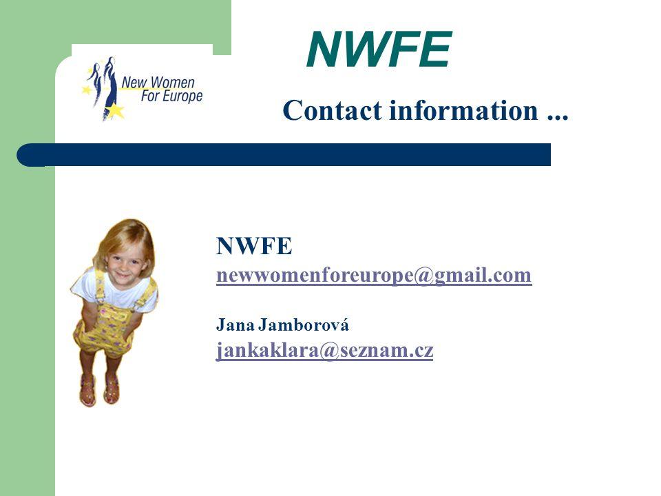 NWFE Contact information... NWFE newwomenforeurope@gmail.com Jana Jamborová jankaklara@seznam.cz