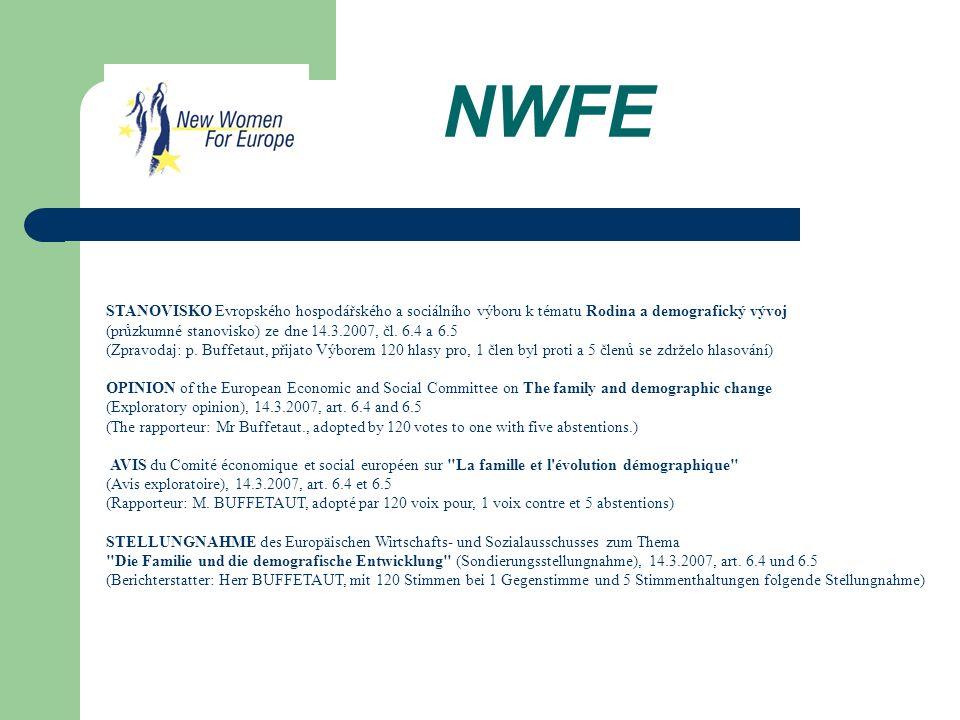 NWFE STANOVISKO Evropského hospodářského a sociálního výboru k tématu Rodina a demografický vývoj (průzkumné stanovisko) ze dne 14.3.2007, čl.