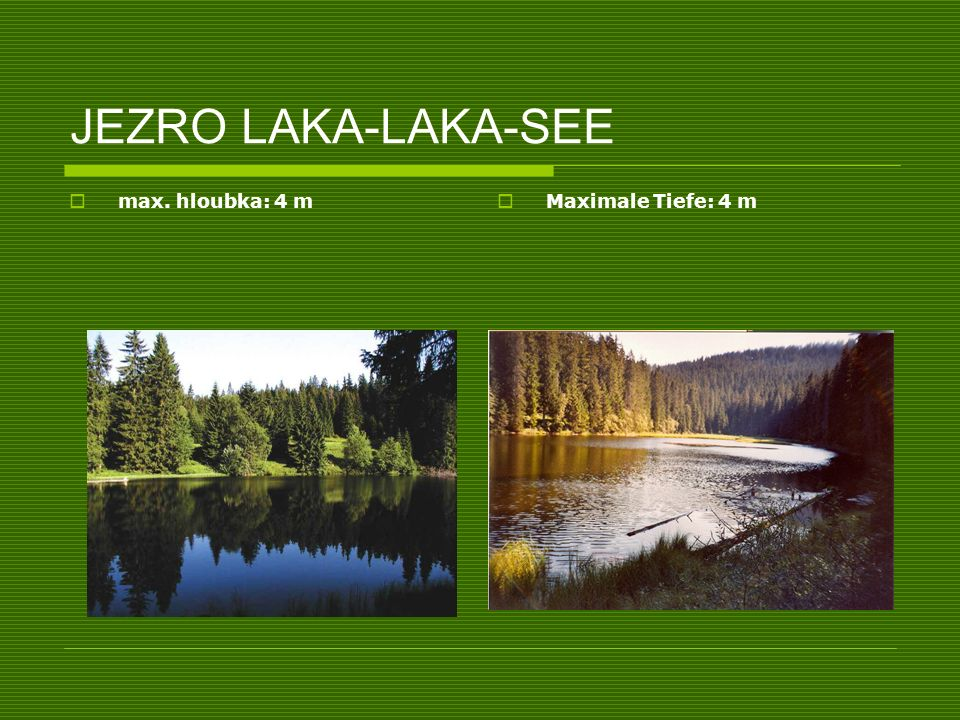 JEZRO LAKA-LAKA-SEE max. hloubka: 4 m Maximale Tiefe: 4 m