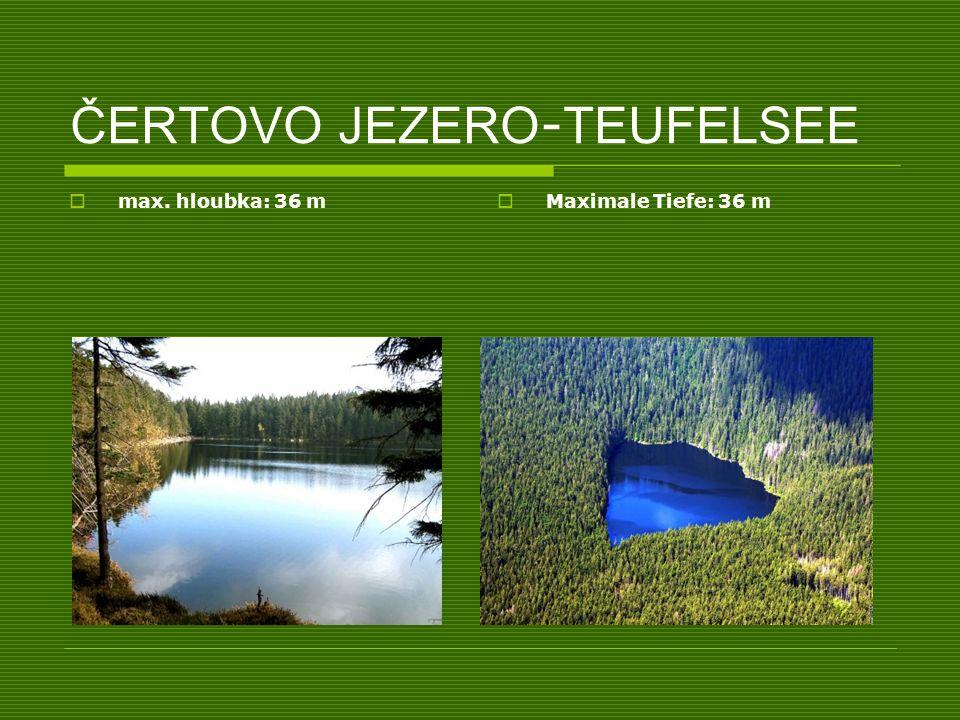 ČERTOVO JEZERO - TEUFELSEE max. hloubka: 36 m Maximale Tiefe: 36 m