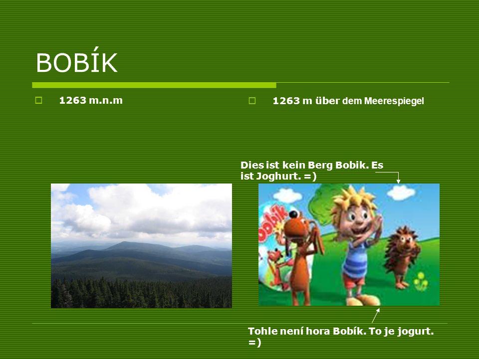 BOBÍK 1263 m.n.m 1263 m über dem Meerespiegel Tohle není hora Bobík. To je jogurt. =) Dies ist kein Berg Bobik. Es ist Joghurt. =)