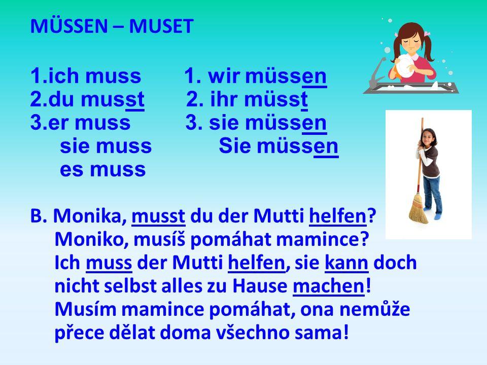 MÜSSEN – MUSET 1.ich muss 1.wir müssen 2.du musst 2.
