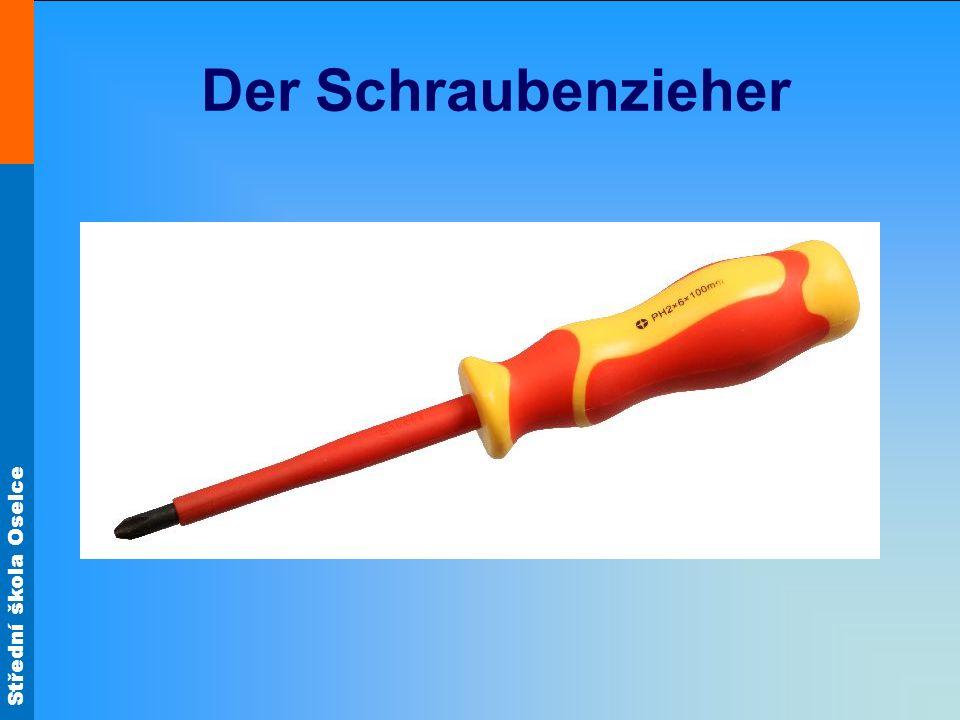 Střední škola Oselce Der Schraubenzieher