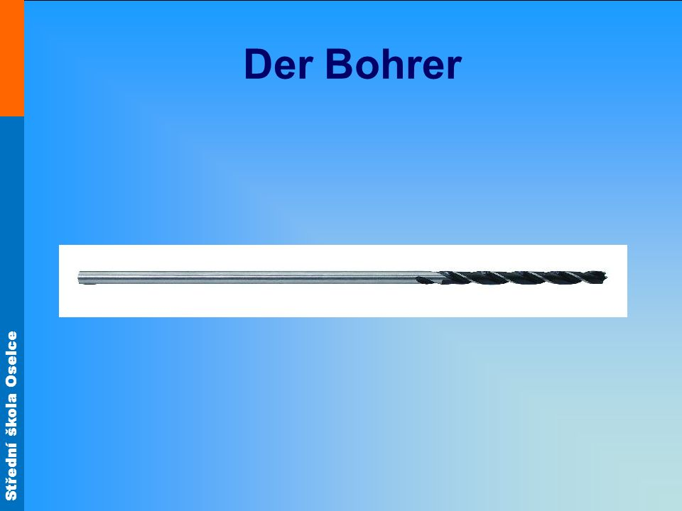 Střední škola Oselce Der Bohrer