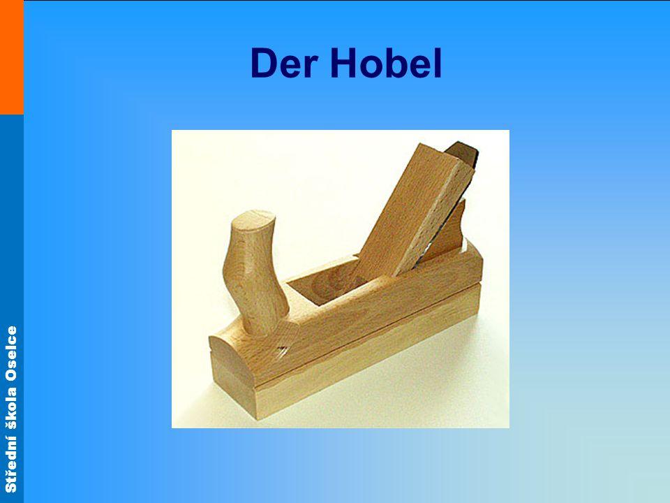 Střední škola Oselce Der Hobel