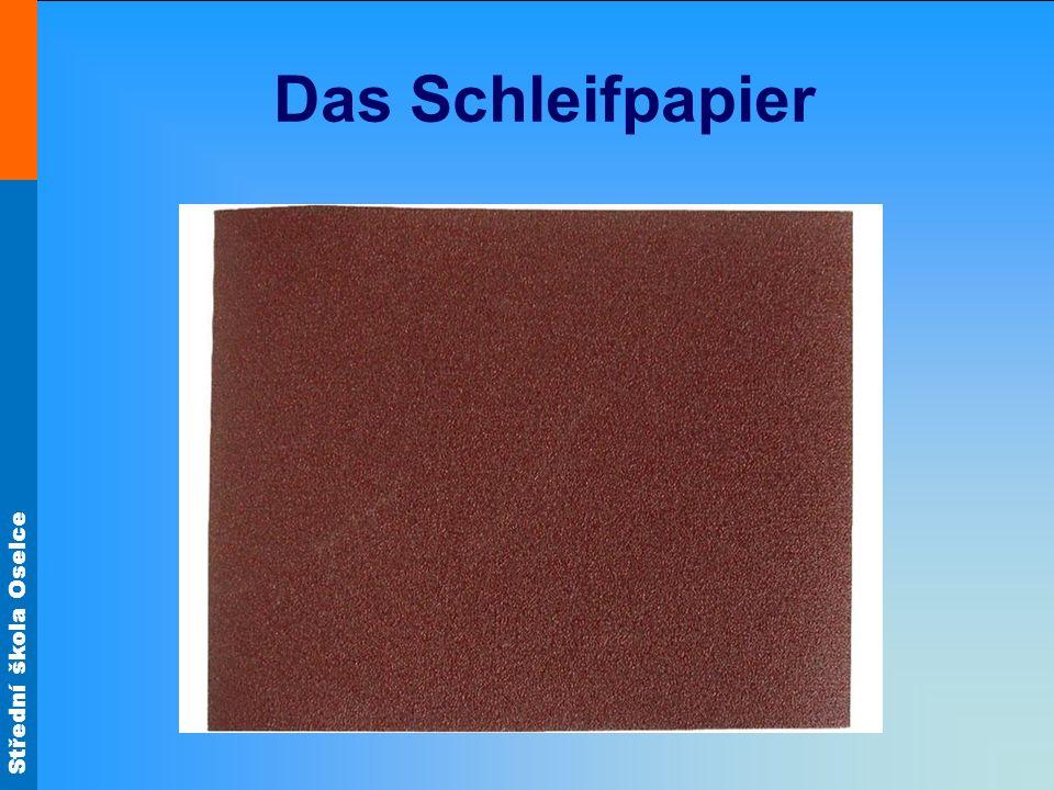 Střední škola Oselce Das Schleifpapier