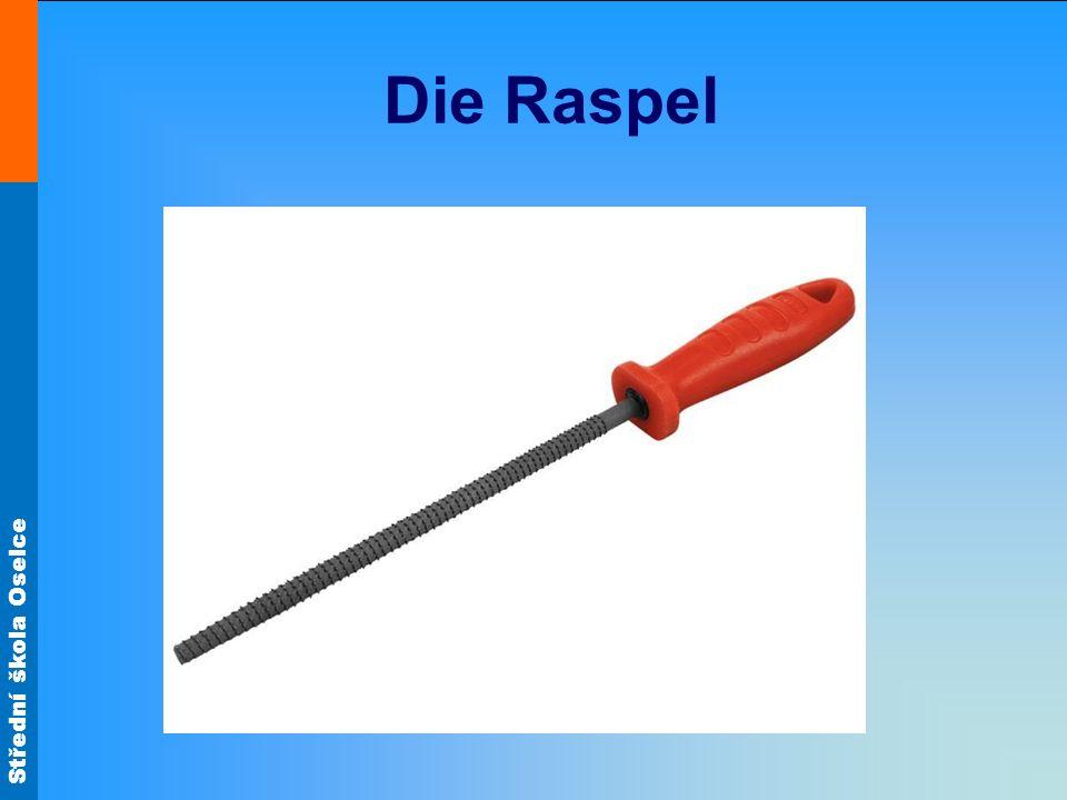 Střední škola Oselce Die Raspel