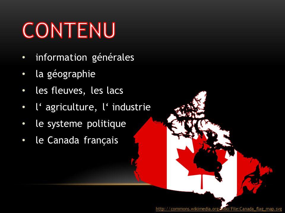 information générales la géographie les fleuves, les lacs l agriculture, l industrie le systeme politique le Canada français http://commons.wikimedia.