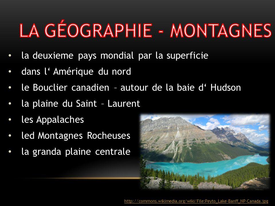 la deuxieme pays mondial par la superficie dans l Amérique du nord le Bouclier canadien – autour de la baie d Hudson la plaine du Saint – Laurent les