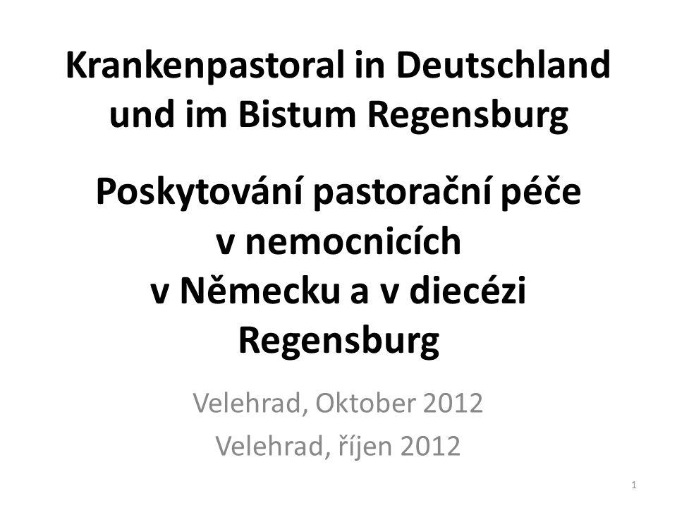 Zur Situation in Deutschland Situace v Německu 2065 Krankenhäuser (Stand: 2010) - 435 in katholischer Trägerschaft (Orden, Caritas) -230 in evangelischer Trägerschaft (Diakonie) -Private Träger (nehmen zu) -Kommunale Träger (Landkreise, Bezirke u.a.) Die Zahl ist innerhalb von 20 Jahren um die Hälfte gesunken.