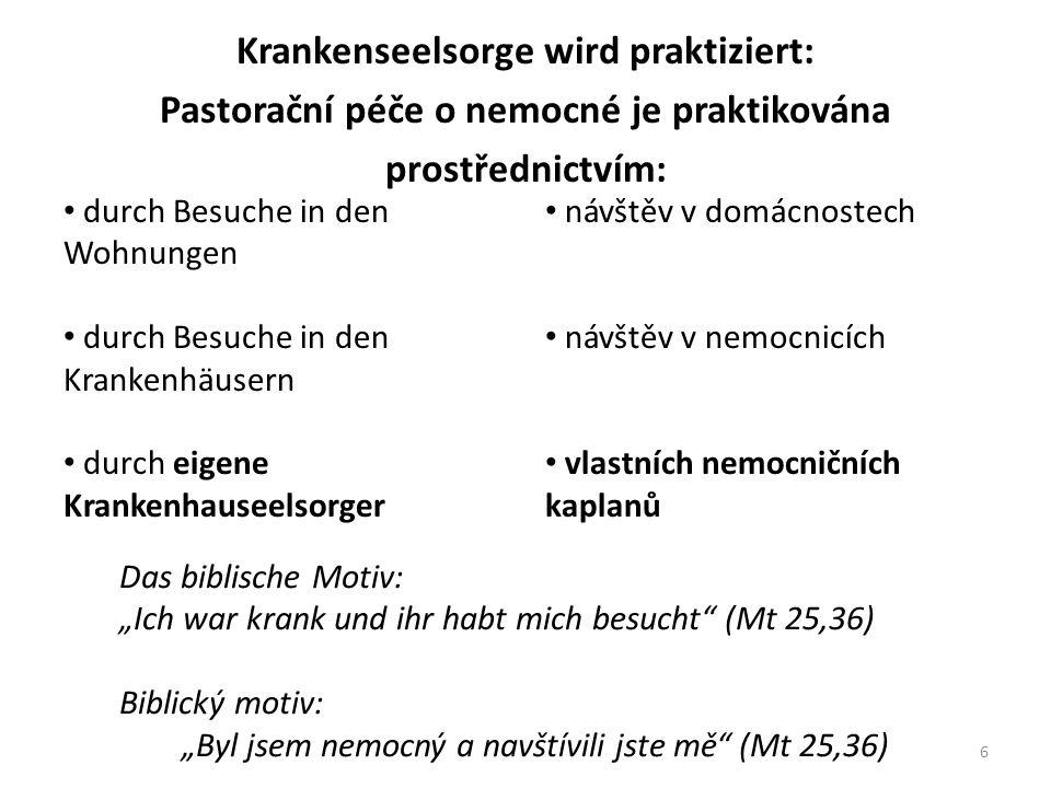 Allgemeine LageSoučasná situace Personalmangel: mehr als 50 Prozent aller Krankenhausseelsorger sind keine Priester.