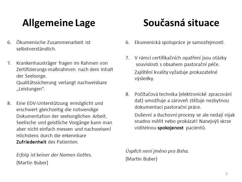 Aus- und Weiterbildung Vzdělávání a další vzdělání Voraussetzung für den Dienst in einem Krankenhaus ist die Teilnahme an einem sog.