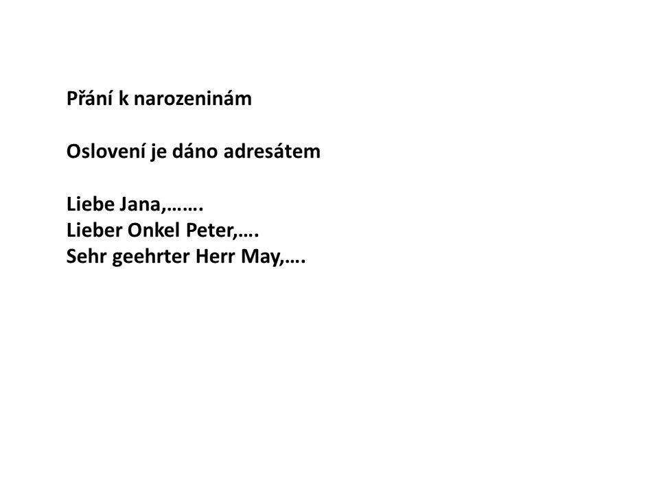 Přání k narozeninám Oslovení je dáno adresátem Liebe Jana,…….