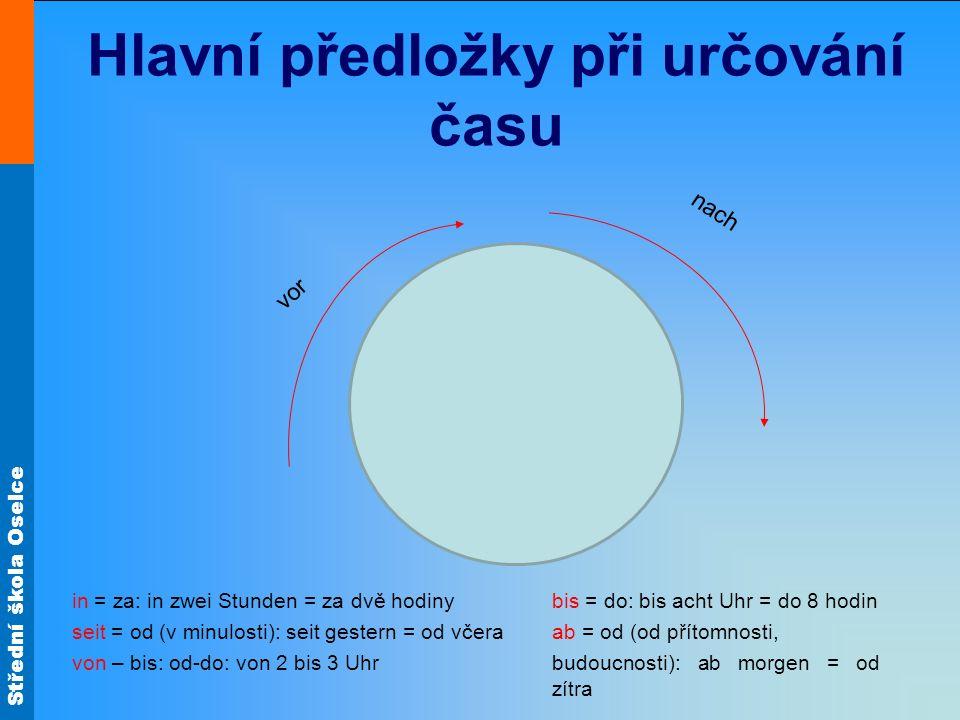 Střední škola Oselce Es ist fünf (Minuten) nach zwei (Uhr).Es ist zehn vor halb drei.