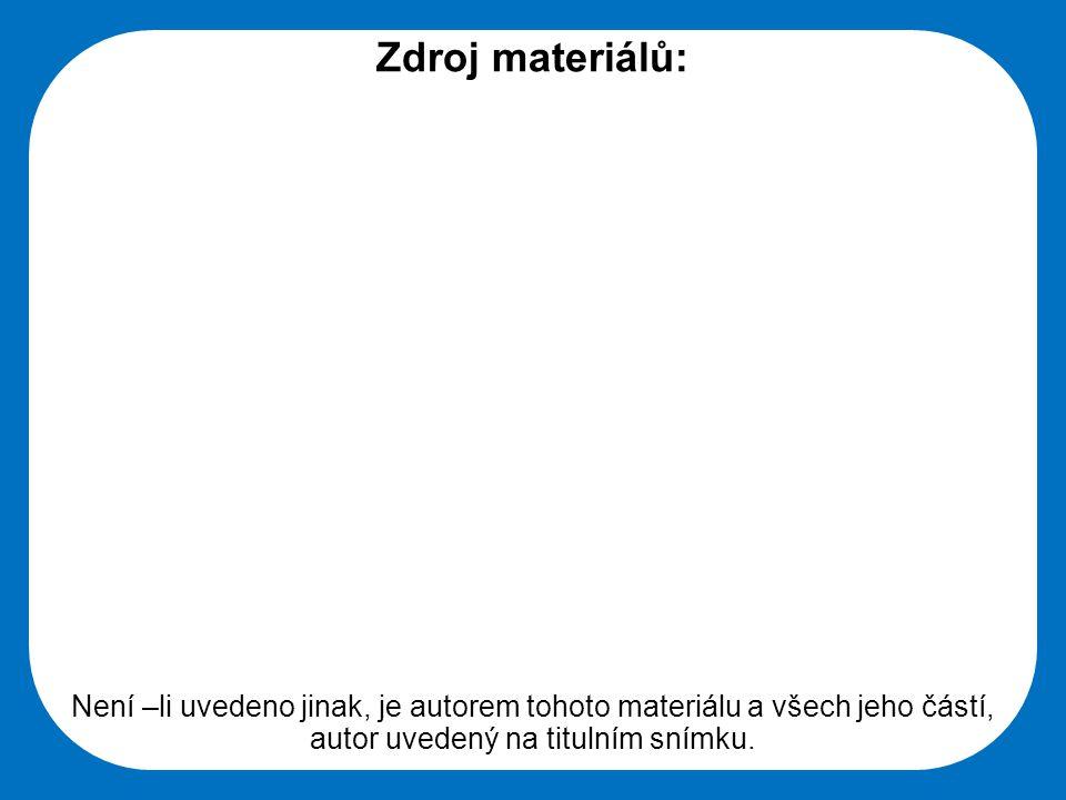 Střední škola Oselce Zdroj materiálů: Není –li uvedeno jinak, je autorem tohoto materiálu a všech jeho částí, autor uvedený na titulním snímku.