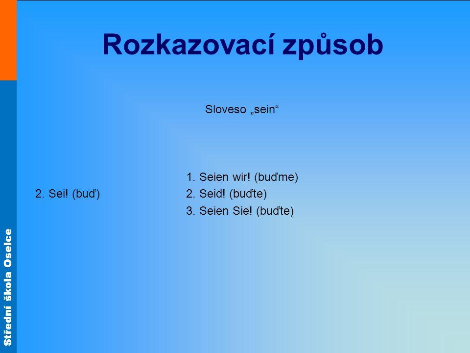 Střední škola Oselce Rozkazovací způsob Sloveso sein 1.