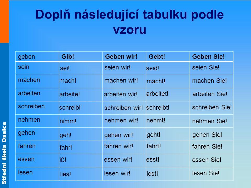 Střední škola Oselce Doplň následující tabulku podle vzoru sei.