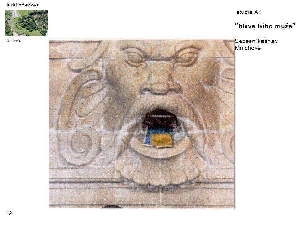 19.03.2014 landslide Prackovice 12 studie A:hlava lvího muže Secesní kašna v Mnichově