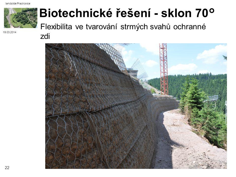 19.03.2014 landslide Prackovice 22 Flexibilita ve tvarování strmých svahů ochranné zdi Biotechnické řešení - sklon 70°
