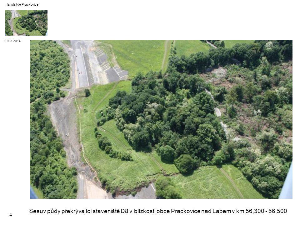 19.03.2014 landslide Prackovice 4 Sesuv půdy překrývající staveniště D8 v blízkosti obce Prackovice nad Labem v km 56,300 - 56,500